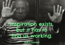 """Inspiration exists, but it has to find us working."" -Pablo Picasso #quote"