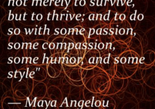 Maya Angelou Quote - Thrive