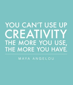 Maya Angelou Quotes - Creativity