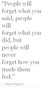 Maya Angelou Quote - make people remember you